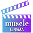 MUSCLE CINEMA